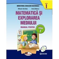 Manualul de Matematic&259; si explorarea mediului pentru clasa I autoare Mihaela-Ada Radu &351;i Anina B&259;descu este gândit cu scopul declarat de satisfacere a curiozit&259;&355;ii naturale a copiilor de cunoa&351;tere a mediului înconjur&259;tor Con&355;inuturile prev&259;zute de program&259; sunt abordate integrat în jurul unor teme menite s&259; capteze aten&355;ia &351;i interesul elevilor Activit&259;&355;ile de înv&259;&355;are concepute