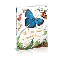 """Fluturii sunt r&259;bd&259;tori face parte din celebra colec&539;ie semnat&259; de Dianna Hutts Aston &537;i Sylvia Long De la minusculul alb&259;strel pitic din Afganistan &537;i pân&259; la cel mai mare fluture din lume """"regina Alexandra"""" ni se prezint&259; o varietate incredibil&259; de fluturi în toat&259; splendoarea lor"""