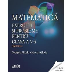Matematica exercitii si probleme pentru clasa a V a semestrul II Ghiciu