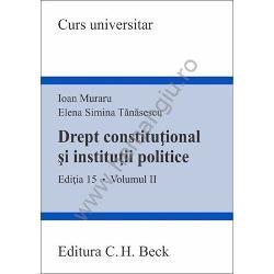 Drept constitutional si institutii politice volumul II editia a XV a