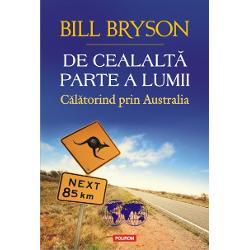 """""""Bryson este tovarasul de calatorie perfect"""" The TimesDesi este un continent arid cu o clima adesea greu de suportat Australia e plina de viata Bill Bryson a strabatut-o in lung si-n lat ignorindu-i aparenta ostilitate si isi povesteste impresiile de calatorie intr-o carte plina de umor Nu e de mirare ca a ramas impresionat de ceea ce a vazut De la paianjeni si"""