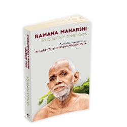 Ramana Maharshi - Imortalitate constienta - Convorbiri inregistrate