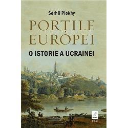 De câ&355;iva ani Ucraina este prins&259; într-o confruntare aprig&259; cu Rusia pentru a-&351;i prezerva integritatea teritorial&259; &351;i independen&355;a politic&259; Dar conflictul de azi nu este decât cel mai recent episod dintr-o lung&259; &351;i zbuciumat&259; istorieÎn Por&355;ile Europei reputatul istoric Serhii Plokhy argumenteaz&259; c&259; pentru a în&355;elege prezentul dar &351;i viitorul Ucrainei este necesar s&259;