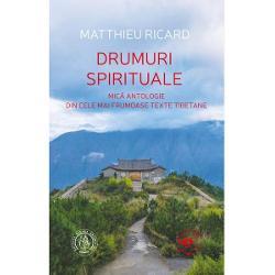 Drumuri spirituale. Mica antologie din cele mai frumoase texte tibetane imagine librarie clb