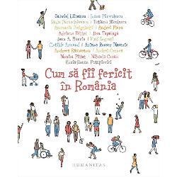 Cum sa fi fericit in Romania