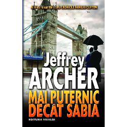 """Palpitanta serie de romane a lui Jeffrey Archer CRONICILE FAMILIEI CLIFTON continu&259; cu romanul MAI PUTERNIC DECÂT SABIA cel mai reu&351;it de pân&259; acumToate comploturile &351;i r&259;sturn&259;rile de situa&355;ie l-au consacrat drept unul dintre cei mai cunoscu&539;i &537;i populari autori Fermec&259;toarea poveste a familiilor Clifton &351;i Barrington continu&259;""""Este un maestru al fic&355;iunii"""