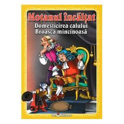 3 povesti Motanul incaltat Domesticirea calului Broasca mincinoasaCartea cuprinde cele trei povesti insotite de ilustratiile lui Catalin Nedelcu