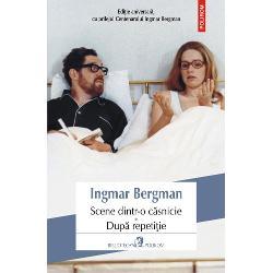 """Edi&355;ie aniversar&259; cu prilejul Centenarului Ingmar Bergman""""Lucrînd laScene dintr-o c&259;snicie înainte s&259; apuc s&259;-mi dau seama aveam deja &351;ase dialoguri distincte despre iubire c&259;s&259;torie &351;i tot felul de alte lucruri care vin odat&259; cu ele Johan &351;i Marianne sau Marianne &351;i Johan &351;i-au dat voie s&259; fie la&351;i curajo&351;i ferici&355;i furio&351;i"""
