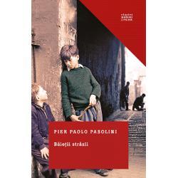 Pier Paolo Pasolini 1922 - 1975 a fost unul dintre cei mai interesanti intelectuali italieni ai secolului trecut regizor de film poet dramaturg si prozatorActiunea cartii Baietii strazii este plasata in anii de dupa Al Doilea Razboi Mondial intr-o Roma in reconstructie a cartierelor marginase aflate in saracie si lipsuri si spune povestea unui grup de copii deveniti adolescenti de la periferia societatii