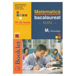 Matematica — Bacalaureat — Teste se adreseaza atat elevilor de clasa a XII-a care se pregatesc pentru examenul de bacalaureat sau admiterea la facultate cat si profesorilor care pot folosi lucrarea ca un auxiliar eficientin evaluarea la clasa Lucrarea contine 58 de teste cu rezolvari alcatuite in conformitate cu programa scolara actuala si cu modelele de subiecte propuse pentru bacalaureat Varietatea subiectelor ofera elevilor o ocazie in plus de a-si testa cunostintele