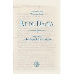 Re de Dacia un proiect de la sfarsitul Evului Mediu imagine librarie clb