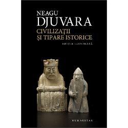 Civilizatii si tipare istorice. Editie cartonata