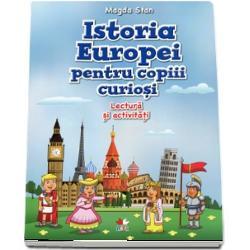 Istoria Europei este povestea oamenilor care au tr&259;it c&226;ndva pe acest continent dar &537;i a locurilor ce amintesc de faptele trecutului Cite&537;te aceast&259; carte prive&537;te imaginile rezolv&259; aplica&539;iile propuse &238;nva&539;&259; juc&226;ndu&8209;te Vei descoperi astfel c&259; istoria te ajut&259; s&259; &238;n&539;elegi mai bine lumea de azi