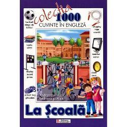 La scoala Colectia 1000 de cuvinte A4 bilingva