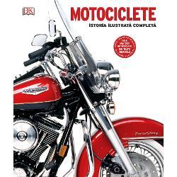 Motociclete istoria ilustrat&259; complet&259; relateaz&259; povestea hot&259;r&226;rii &537;i gloriei motocicletelor cu detalii vizuale uluitoare cu peste o mie dintre cele mai bune &537;i mai recente motociclete din lume motoare &238;nfl&259;c&259;rate &537;i cele mai iubite m&259;rci indiferent dac&259; aspectul pl&259;cut al unui Guzzi sau r&259;getul unui Harley este cel care v&259; pune &238;n mi&537;care Aceast&259; carte este c&259;l&259;toria suprem&259; la