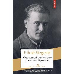 """""""O adev&259;rat&259; comoar&259; de povestiri reg&259;site considerate prea întunecate de revistele din anii '30 Norocul nostru"""" NewsdayM-a&351; omorî pentru tine &351;i alte povestiri pierduteadun&259; în paginile sale texte inedite ale lui F Scott Fitzgerald un clasic al literaturii americane care azi este mai citit ca niciodat&259; Unele dintre acestea au fost oferite spre publicare revistelor importante"""