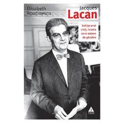 Jaques Lacan, schita unei vieti, istoria unui sistem de gandire