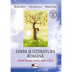 Limba &537;i literatura român&259; – caietul elevului pentru clasa a VI-a semnat de Mariana Norel Petru Bucurenciu &537;i Mihaela Dragu faciliteaz&259; elevilor o c&259;l&259;torie interesant&259; prin diferite genuri literare prin literatura român&259; sau universal&259; clasic&259; sau contemporan&259; Oferind c&259;i inedite de p&259;trundere în tainele limbii auxiliarul stimuleaz&259; dorin&539;a &537;i interesul elevilor