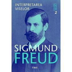 Opere esentiale Freud volumul II. Interpretarea viselor