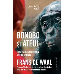 ÎnBonobo &537;i ateul Frans de Waal folose&537;te cuno&537;tin&539;ele dobândite în zeci de ani de cercetare a primatelor &537;i a speciei bonobo în particular pentru a aprofunda cu ochiul fin al eseistului cultural versat în istoria artei &537;i în filozofie probleme fundamentale ale naturii umane Care este izvorul moralit&259;&539;ii &537;i ce transform&259;ri