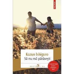 Premiul Nobel pentru Literatur&259; 2017S&259; nu m&259; p&259;r&259;se&351;tipoart&259; în chip evident amprenta specific&259; a lui Kazuo Ishiguro Rafinamentul &351;i sensibilitatea autorului dau na&351;tere unei tulbur&259;toare pove&351;ti de dragoste ai c&259;rei protagoni&351;ti sînt trei
