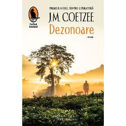 Câ&537;tigând Booker Prize în 1999 cu romanulDezonoare indiscutabil capodopera sa de pân&259; acum JM Coetzee a devenit primul scriitor c&259;ruia i s-a atribuit de dou&259; ori acest prestigios premiu întâia dat&259; în 1983 pentruVia&539;a &537;i vremurile lui Michael KDezonoarea mai primit Commonwealth Writers'