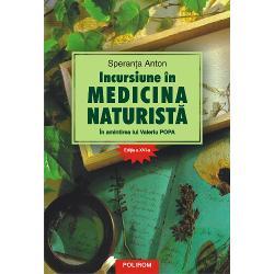 Incursiune in medicina naturista. In amintirea lui Valeriu Popa (editia a XVI a)