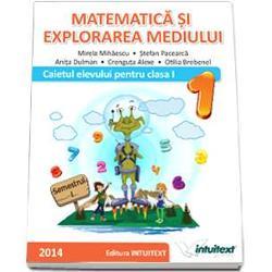 Matematica si explorarea mediului Caiet clasa I semestrul I