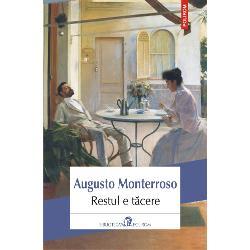 """Cel mai reprezentativ scriitor al boomului sud-american pentru prima oar&259; în limba român&259;Publicat în 1978Restul e t&259;cerespune povestea vie&355;ii &351;i operei lui Eduardo Torres la început sub forma unei construc&355;ii apocrife luînd apoi treptat alc&259;tuirea unor scrieri """"originale"""" ale lui Torres însu&351;i – eseuri despreDon Quijotesau"""