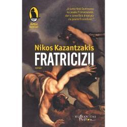"""Martor la evenimentele dramatice care au zguduit &539;ara sa din decembrie 1944 pân&259; în 1949 Kazantzakis începe s&259; scrieFratriciziiîn 1949 dându-i tu&537;a final&259; în 1954 Temerea sa – """"presimt c&259; în Grecia nu se va publica decât mult mai târziu"""" – s-a adeverit edi&539;ia atenian&259;"""
