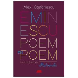 Eminescu, poem cu poem. La o noua lectura: Postumele