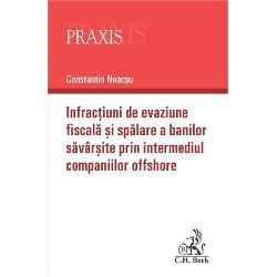 Infractiuni de evaziune fiscala si spalarea banilor prin intermediul companiilor offshore