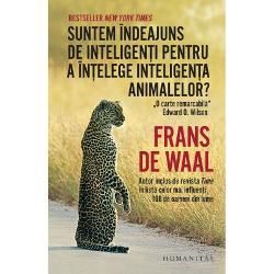 Suntem indeajuns de inteligenti pentru a intelege inteligenta animalelorne poarta intr-o calatorie fascinanta prin lumea surprinzatoare a cognitiei animalelor care nu sunt niste simple masinarii ce raspund la stimuli si reactioneaza manate numai de instinct Autorul ne arata felul in care cercetarile din ultimele decenii au descoperit ca primatele isi pot face planuri pentru viitor si pot folosi unelte ca delfinii sunt capabili de empatie si se pot striga pe nume ca unele