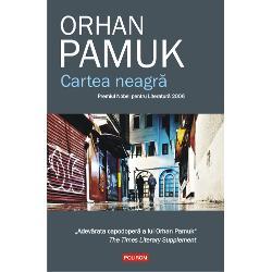 """Premiul Nobel pentru Literatur&259; 2006""""Adev&259;rata capodoper&259; a lui Orhan Pamuk"""" The Times Literary Supplement""""În Istanbul civiliza&355;ia se dezvolt&259; în mai multe straturiCartea neagr&259;le une&351;te într-un colaj plin de for&355;&259; iar unitatea lor vine din propria mea energie din limbajul meu Nu sînt un"""