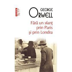 """Prima carte a lui George OrwellF&259;r&259; un sfan&355; prin Paris &351;i prin Londraeste o relatare emo&355;ionant&259; &351;i foarte detaliat&259; a celor cî&355;iva ani de s&259;r&259;cie autoimpus&259; prin care a trecut scriitorul dup&259; ce s-a întors din Birmania Aflat în c&259;utarea propriei voci narative Orwell repudiaz&259; societatea """"respectabil&259;"""" &351;i exploreaz&259; via&355;a defavoriza&355;ilor"""