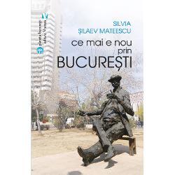 O carte-album despre monumentele &537;i cl&259;diri nou ap&259;rute dup&259; 1989 Ve&539;i fi uimi&539;i s&259; descoperi&539;i un Bucure&537;ti contemporan plin de locuri monumente &537;i obiective inedite nou inaugurate cu o bogat&259; via&539;&259; cultural-artistic&259; sau cu evenimente originale de tot felul &536;i în special cu oamenii s&259;i