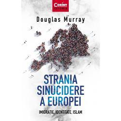 Strania sinucidere a Europei. Imigratie, identitate, Islam