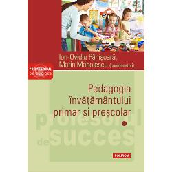 Pedagogia invatamantului primar si prescolar (vol I)