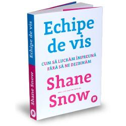 Shane Snowdezv&259;luie motivele contraintuitive pentru care se destram&259; atât de multe parteneriate &537;i grupuri – &537;i de ce unele reu&537;esc s&259; supravie&539;uiasc&259;Cele mai bune echipe sunt mai mult decât suma p&259;r&539;ilor din care sunt alc&259;tuite dar de ce nu reu&537;e&537;te deseori colaborarea s&259;-&537;i îndeplineasc&259; scopul ÎnEchipe de vis