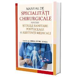 Manual de specialitati chirurgicale pentru scolile sanitare postliceale si asistenti medicali imagine librarie clb