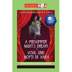 SHAKESPEARE PENTRU COPIIEDI&538;IE BILINGV&258; ENGLEZ&258; - ROMÂN&258;AUDIOBOOK INCLUSA MIDSUMMER NIGHTS DREAM - VISUL UNEI NOP&538;I DE VAR&258;Visul unei nop&355;i de var&259; este una dintre cele mai îndr&259;gite comedii ale dramaturgului William Shakespeare Ac&355;iunea piesei graviteaz&259; în jurul Hermiei &351;i al bunei sale prietene Helena Hermia fuge în p&259;dure cu iubitul ei Lysander iar