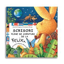 Scrisori pline de aventuri de la Felix