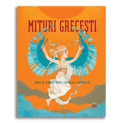 Muncile lui Hercule farmecele Medeei c&259;derea lui Icar na&537;terea Atenei O mare colec&539;ie de mituri pentru a tr&259;i aventuri ce transcend timpul Eroi neînfrica&539;i creaturi legendare cele mai îndep&259;rtate &537;i spectaculoase peisaje care au f&259;cut ca pove&537;tile mitologiei grece&537;ti s&259; fie nemuritoare se întorc s&259; str&259;luceasc&259; în paginile acestui volum excelent ilustrat Dou&259;zeci &537;i