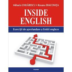 Nivel mediu &351;i avansatVolumulInside Englisheste un instrument de lucru pentru toate tipurile de examene de limb&259; englez&259; propunîndu-le cunosc&259;torilor de nivel mediu-avansat diferite tipuri de exerci&355;ii cu noi dificult&259;&355;i de gramatic&259; &351;i de vocabular