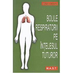 Infectiile acute respiratorii Bolile cronice ale aparatului respirator Tuberculoza Investigatia de diagnostioc Manifestarile de baza ale bolilor respiratorii sunt subiecte tratate ion aceasta carte pe intelesul tuturor