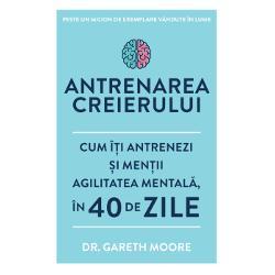 """De&537;i &537;tim c&259; afirma&355;ia """"folosim doar 10 din creier"""" este un mit adev&259;rul este c&259; creierul trebuie s&259; se confrunte cu atât de multe informa&355;ii din atât de multe surse încât nu este surprinz&259;tor c&259; în perioade stresante putem resim&355;i oboseal&259; mental&259; &537;i anxietate ÎnAntrenarea creieruluidr Gareth Moore a pus la punct un program de exerci&355;ii"""