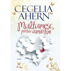 """Emo&355;ionant &351;i amuzant romanul Ceceliei Ahern surprinde povestea de iubire a doi str&259;ini afla&355;i într-un moment de cump&259;n&259; &537;i ne demonstreaz&259; c&259; este totu&537;i posibil s&259; cuno&537;ti în profunzime pe cineva pe care nu l-ai întâlnit niciodat&259; """"Mul&539;umesc pentru amintiri"""" a fost nominalizat la Romantic Novel of the Year"""