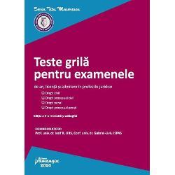 Teste grila pentru examenele de an, licenta si admitere in profesiile juridice (editia a VI a)