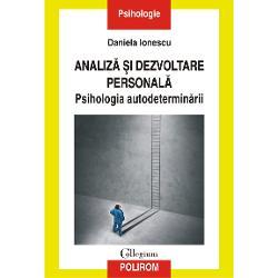 """""""Analiz&259; &537;i dezvoltare personal&259; Psihologia autodetermin&259;riieste o carte dedicat&259; publicului larg speciali&537;tilor în dezvoltare personal&259; psihologilor formatorilor în psihoterapie În universit&259;&539;i exist&259; cursuri de dezvoltare personal&259; iar &537;colile de psihoterapie desf&259;&537;oar&259; activit&259;&539;i de dezvoltare personal&259; pentru viitorii psihoterapeu&539;i Volumul de"""