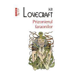 Prizonierul faraonilorcontinu&259; seria scrierilor macabre ale lui HP Lovecraft reunind &351;aisprezece dintre povestirile ce au pus bazele universului fascinant &351;i straniu creat de acesta Fie c&259; este vorba de blesteme vechi de secole ce se transmit din genera&355;ie în genera&355;ie de c&259;r&355;i magice care î&355;i dezv&259;luie secretul tinere&355;ii ve&351;nice sau î&355;i schimb&259; în întregime perspectiva